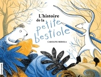 Caroline Merola - L'histoire de la petite bestiole.