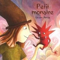 Caroline Merola - Petit monstre.
