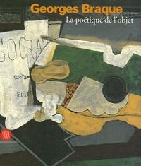 Caroline Messensee et Florence Rionnet - Georges Braque - La poétique de l'objet.