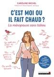 Caroline Michel - C'est moi ou il fait chaud ? - La ménopause sans tabou.