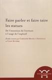 Caroline Michel d'Annoville et Yann Rivière - Faire parler et faire taire les statues - De l'invention de l'écriture à l'usage de l'explosif.