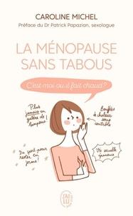 Caroline Michel - La ménopause sans tabou - C'est moi ou il fait chaud ?.