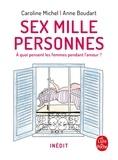 Caroline Michel et Anne Boudart - Sex mille personnes - A quoi pensent les femmes pendant l'amour ?.