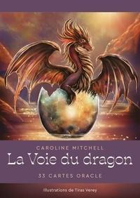 Caroline Mitchell et Tiras Verey - La Voie du dragon.