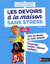 Caroline Moka et Emmanuelle Teyras - Les devoirs à la maison sans stress - Ecole primaire.