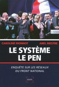 Caroline Monnot et Abel Mestre - Le Système Le Pen - Enquête sur les réseaux du Front national.