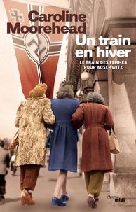 Un train en hiver - Caroline Moorehead pdf epub