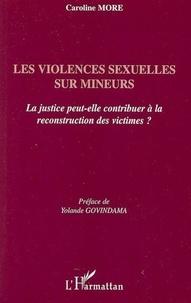 Caroline More - Les violences sexuelles sur mineurs - La justice peut-elle contribuer à la reconstruction des victimes ?.