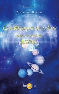 Caroline Morel - Les missions de l'âme dans le théâtre astral.