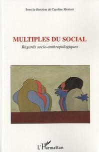 Caroline Moricot - Multiples du social - Regards socio-anthropologiques.