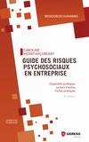 Caroline Moyat-Ayçoberry - Guide des risques psychosociaux en entreprise - Dispositifs juridiques, leviers d'action, fiches pratiques.