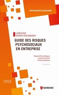 Caroline Moyat-Ayçoberry - Guide des risques psychosociaux en entreprise.