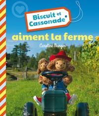 Caroline Munger - Biscuit et Cassonade aiment la ferme.