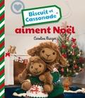 Caroline Munger - Biscuit et Cassonade aiment Noël.