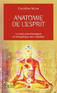 Livre des téléchargements pour mp3 Anatomie de l'esprit  - Les sept étapes pour retrouver son pouvoir de guérison 9782290334348 (French Edition) par Caroline Myss RTF PDB MOBI