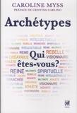 Caroline Myss - Archétypes - Qui êtes-vous ?.