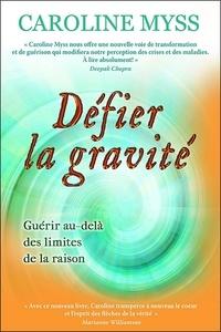 Défier la gravité - Guérir au-delà de la raison.pdf
