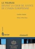 Caroline Naômé et Allan Rosas - Le pourvoi devant la Cour de justice de l'Union européenne.