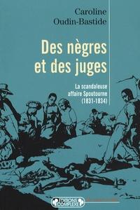 Openwetlab.it Des nègres et des juges - La scandaleuse affaire Spoutourne (1831-1834) Image