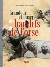 Caroline Parsi et Jacques Moretti - Grandeur et misère des bandits de Corse.