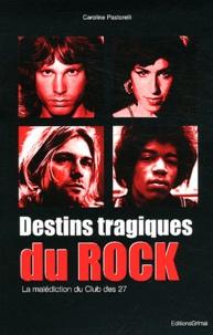 Caroline Pastorelli - Destins tragiques du rock - La malédiction du Club des 27.