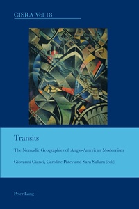 Caroline Patey et Sara Sullam - Transits - The Nomadic Geographies of Anglo-American Modernism.