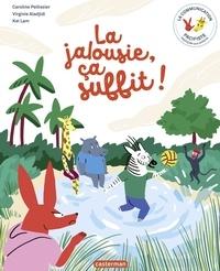 Caroline Pellissier et Virginie Aladjidi - La jalousie, ça suffit !.