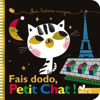 Amy Blay et Caroline Pellissier - Mes histoires imagiers - Fais dodo, Petit Chat !.