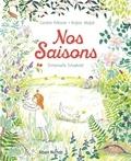 Caroline Pellissier et Virginie Aladjidi - Nos saisons.