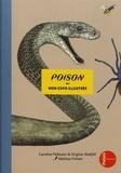 Caroline Pellissier et Virginie Aladjidi - Poison - Mon expo illustrée.
