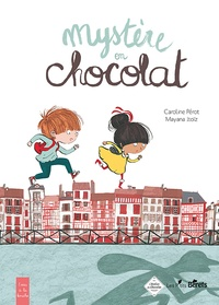 Caroline Pérot et Mayana Itoïz - Mystère en chocolat.