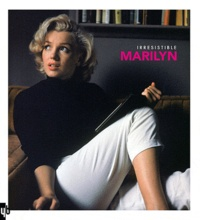 Caroline Perreau - Irrésistible Marilyn Monroe.