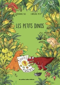 Caroline Petit et Roxanne Bee - Les petits dinos.