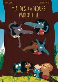Caroline Petit et Ana Gomez - Y'a des (re) loups partout !!.