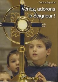 Caroline Peyrefitte - Venez, adorons le Seigneur !.