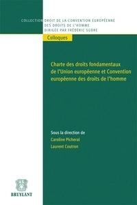 Caroline Picheral et Laurent Coutron - Charte des droits fondamentaux de l'Union européenne et Convention européenne des droits de l'homme.