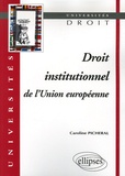 Caroline Picheral - Droit institutionnel de l'Union européenne.