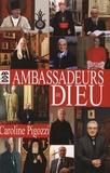 Caroline Pigozzi - Ambassadeurs de Dieu.