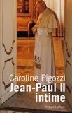 Caroline Pigozzi - Jean-Paul II intime - Ce pape que j'ai bien connu.