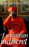 Caroline Pigozzi - Le Vatican indiscret.