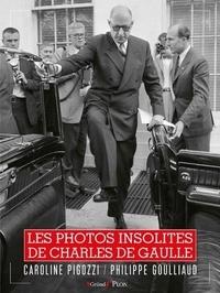 Caroline Pigozzi et Philippe Goulliaud - Les photos cultes de De Gaulle.