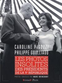 Caroline Pigozzi et Philippe Goulliaud - Les photos insolites des présidents de la Ve République.