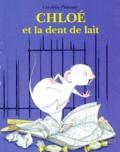 Caroline Pistinier - Chloé et la dent de lait.