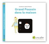 Caroline Pistinier et Jeanne Pistinier - Grand Poussin dans la maison.