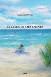 Caroline Pivert - Le chemin des dunes.