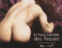 Caroline Pochon et Allan Rothschild - La face cachée des fesses.