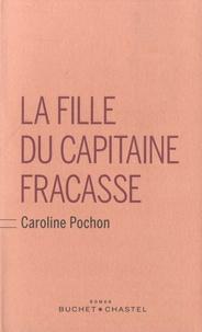 Caroline Pochon - La fille du capitaine Fracasse.