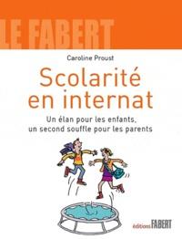 Caroline Proust - Scolarité en internat - Un élan pour les enfants, un second souffle pour les parents.