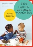 Caroline Quentin - Bien parler avec la pédagogie Montessori.
