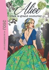 Caroline Quine - Alice N° 8 : Alice chez le grand couturier.